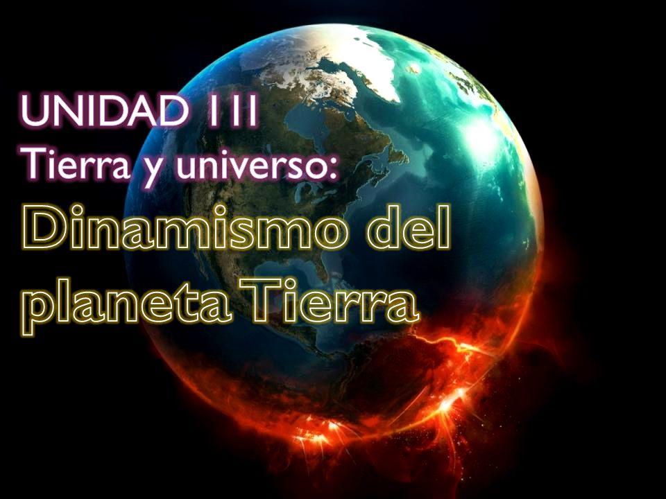 UNIDAD 11I Tierra y universo: Dinamismo del planeta Tierra