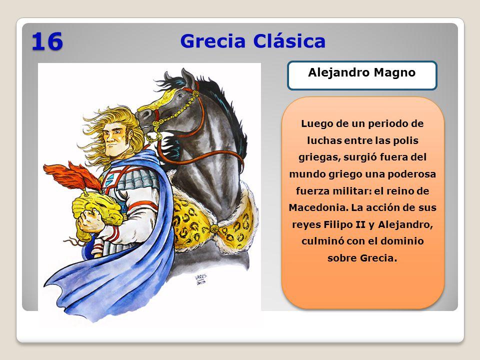 16 Grecia Clásica Alejandro Magno