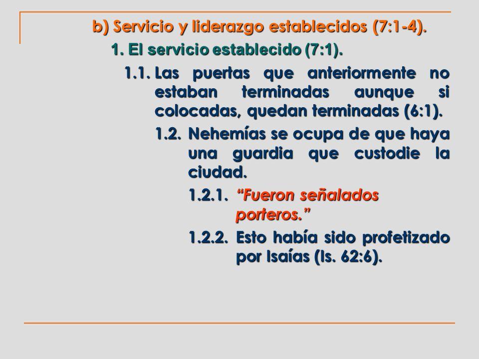 b) Servicio y liderazgo establecidos (7:1-4).