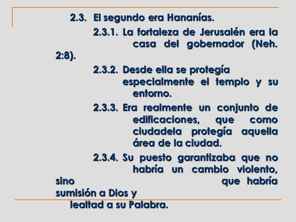 2.3. El segundo era Hananías.