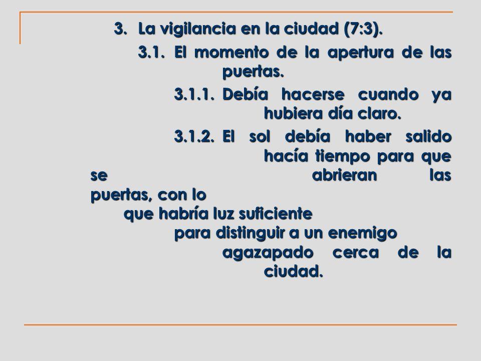 3. La vigilancia en la ciudad (7:3).