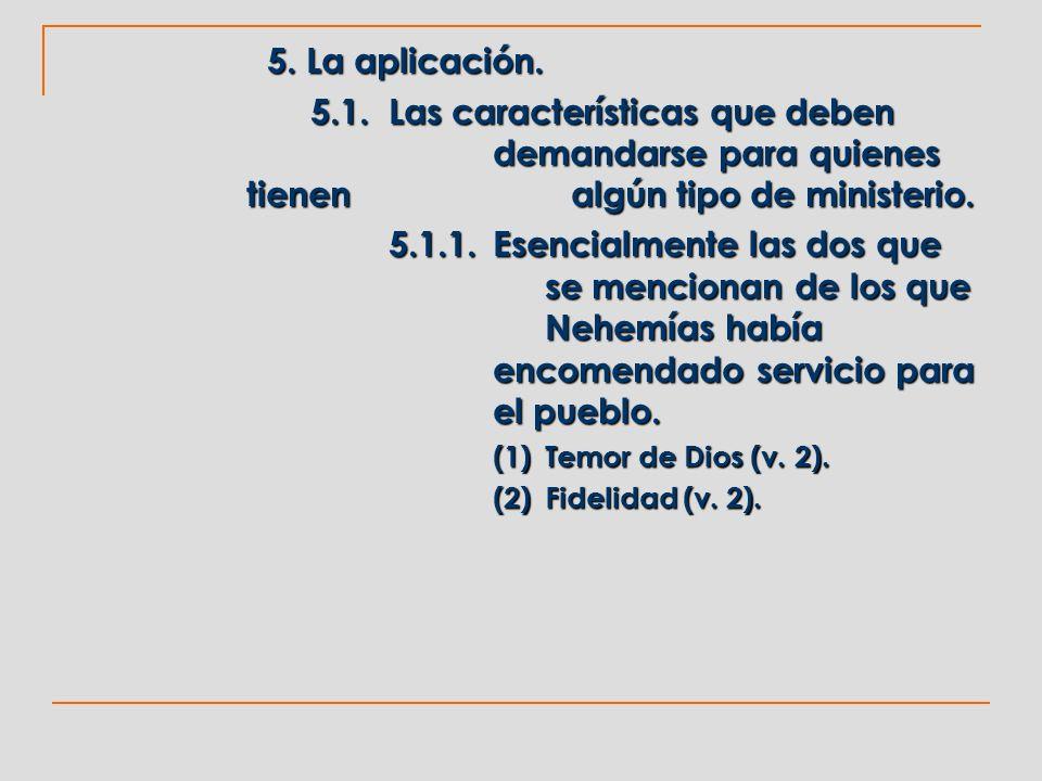 5. La aplicación. 5.1. Las características que deben demandarse para quienes tienen algún tipo de ministerio.