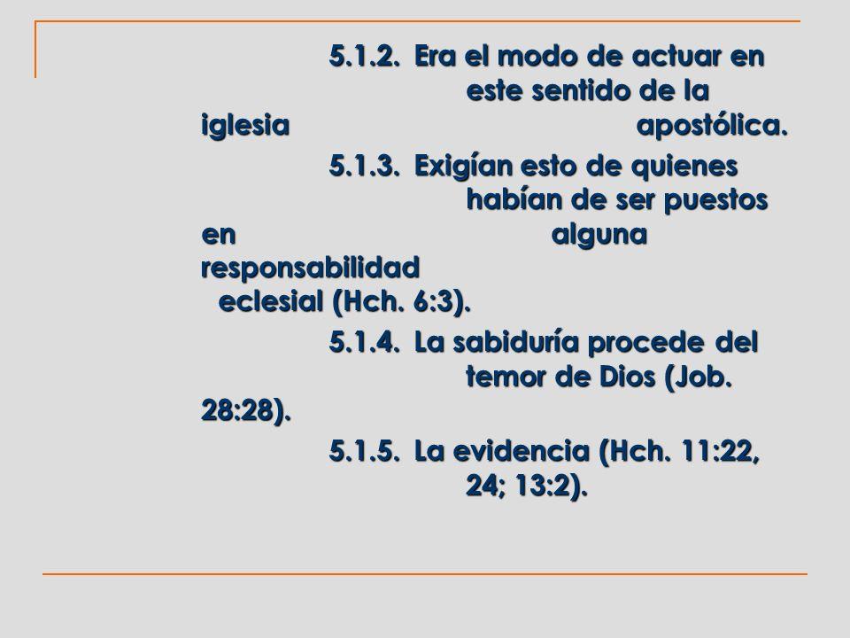 5.1.2. Era el modo de actuar en este sentido de la iglesia apostólica.
