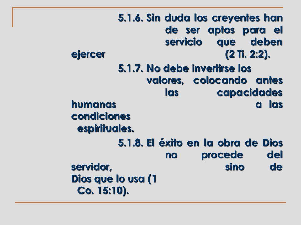 5. 1. 6. Sin duda los creyentes han. de ser aptos para el