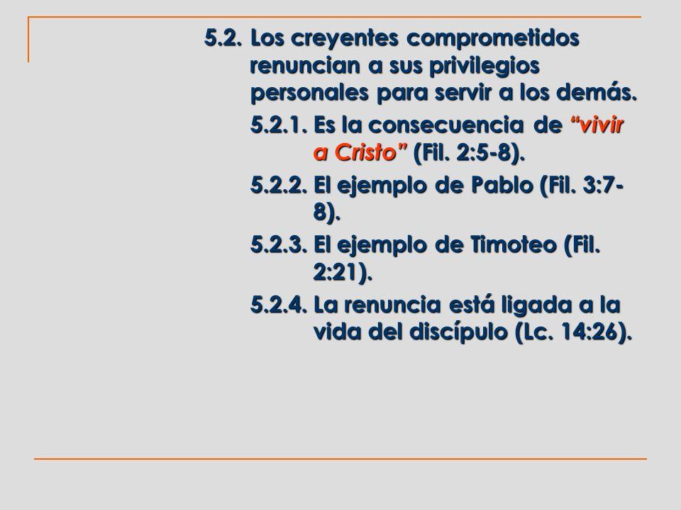 5. 2. Los creyentes comprometidos. renuncian a sus privilegios