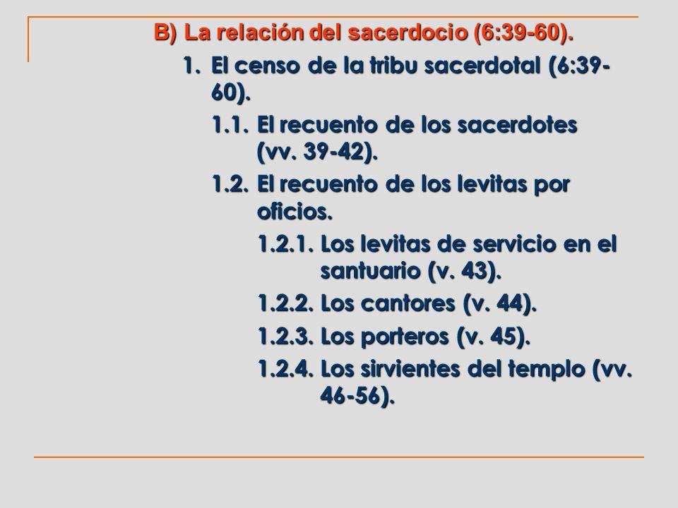 B) La relación del sacerdocio (6:39-60).