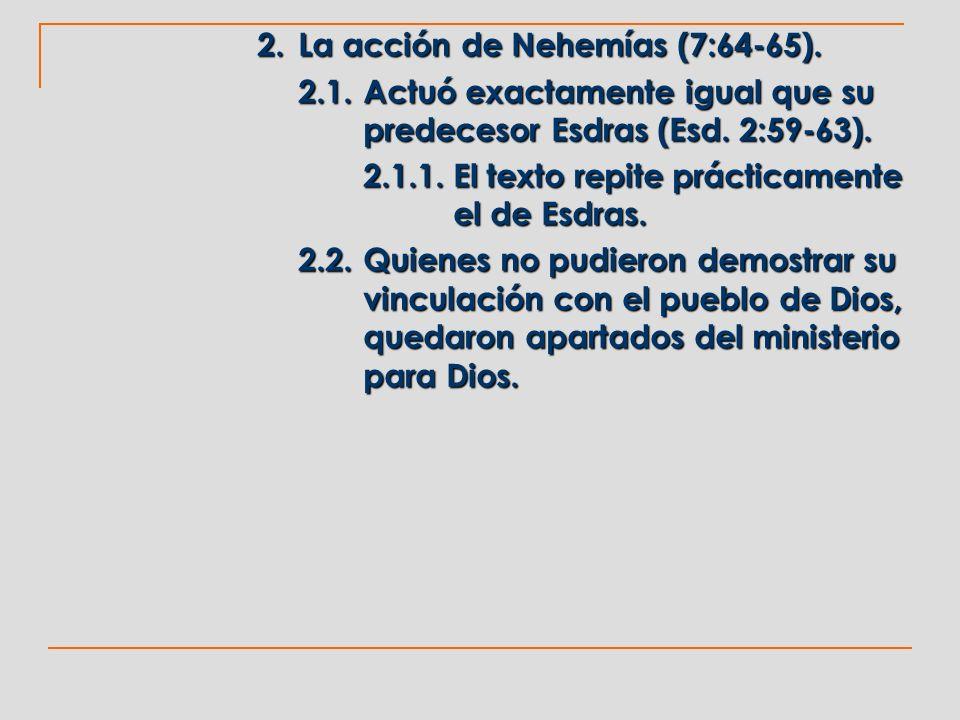 2. La acción de Nehemías (7:64-65).