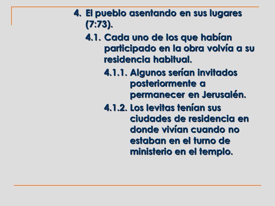 4. El pueblo asentando en sus lugares (7:73).