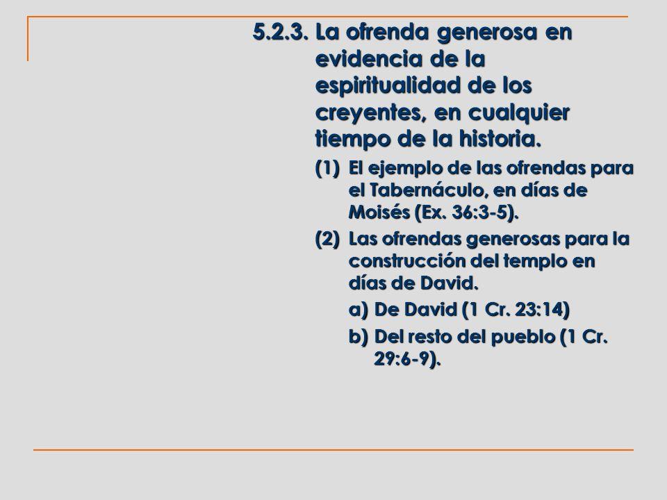 5.2.3. La ofrenda generosa en evidencia de la espiritualidad de los creyentes, en cualquier tiempo de la historia.