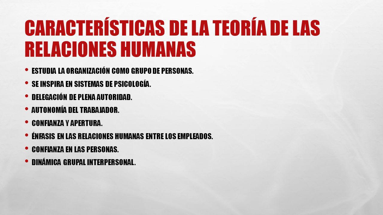 Características de la teoría de las relaciones humanas