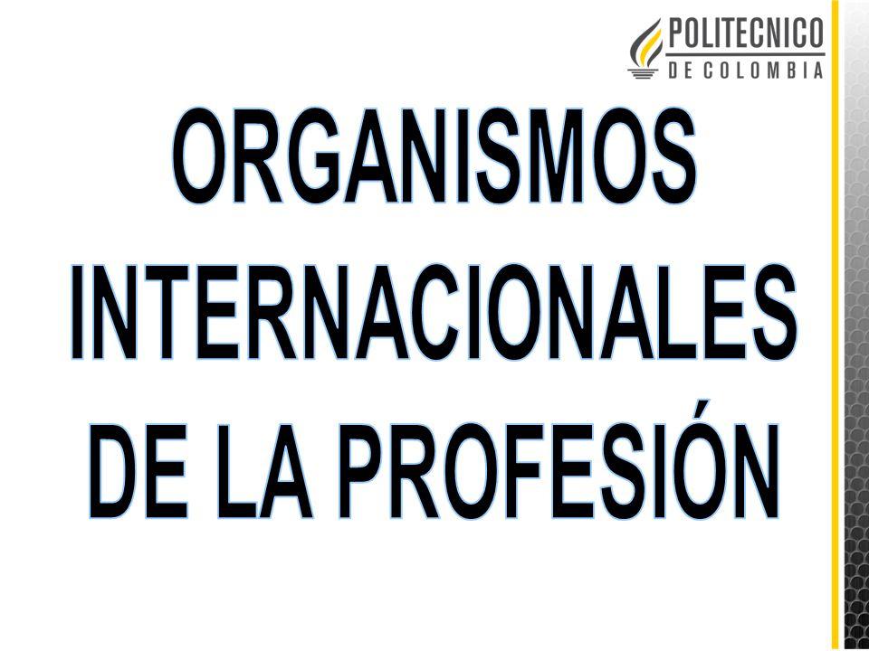 ORGANISMOS INTERNACIONALES DE LA PROFESIÓN