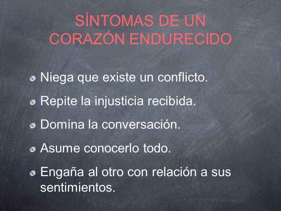 SÍNTOMAS DE UN CORAZÓN ENDURECIDO