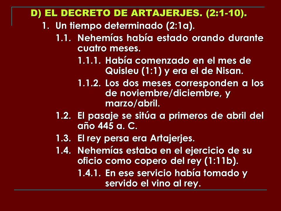 D) EL DECRETO DE ARTAJERJES. (2:1-10).