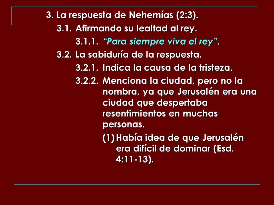 3. La respuesta de Nehemías (2:3).