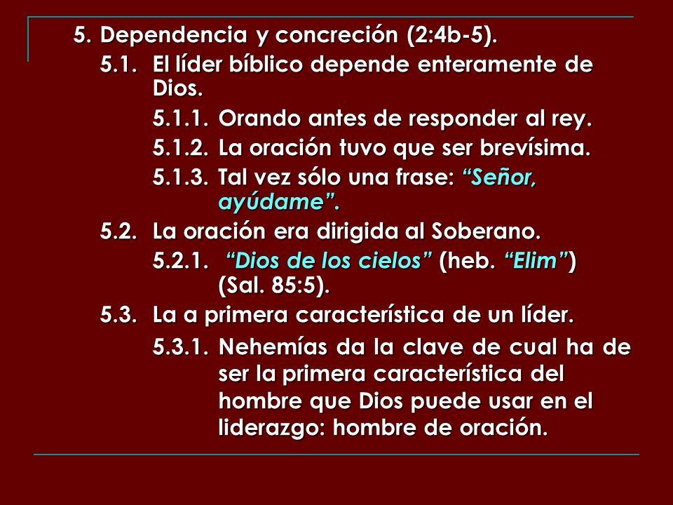 5. Dependencia y concreción (2:4b-5).