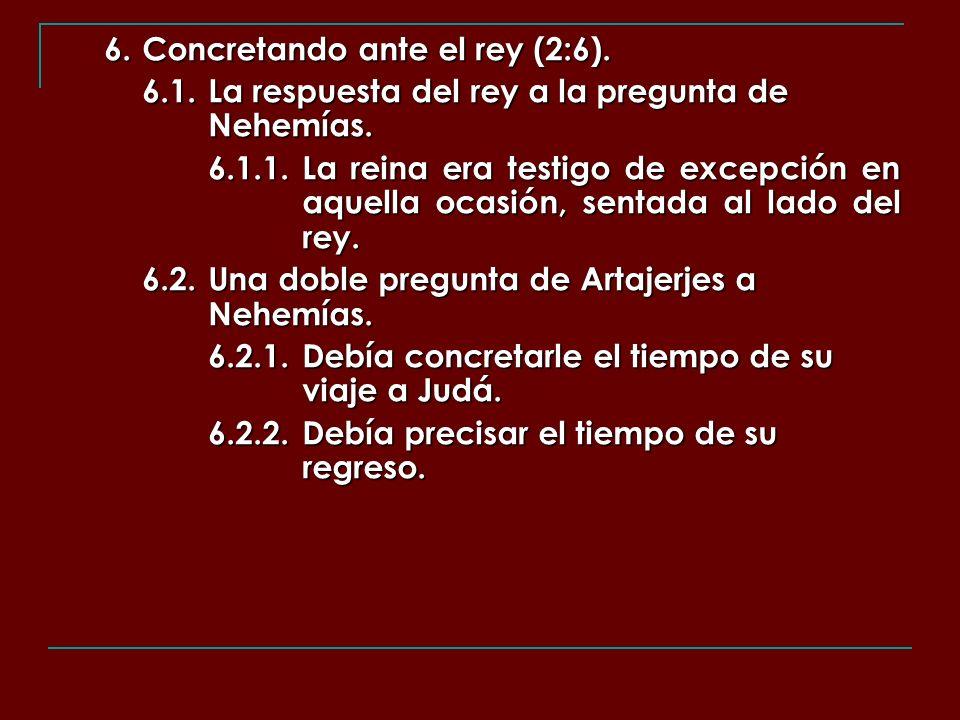 6. Concretando ante el rey (2:6).