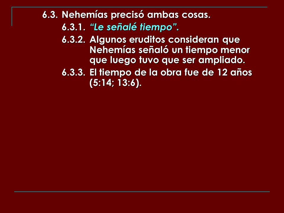 6.3. Nehemías precisó ambas cosas.