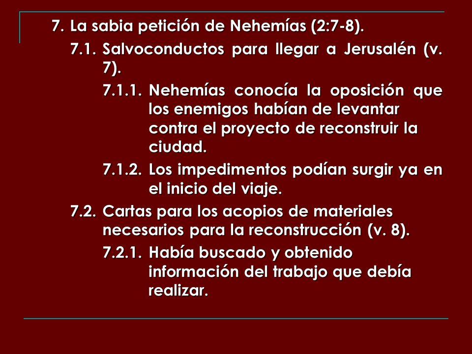 7. La sabia petición de Nehemías (2:7-8).