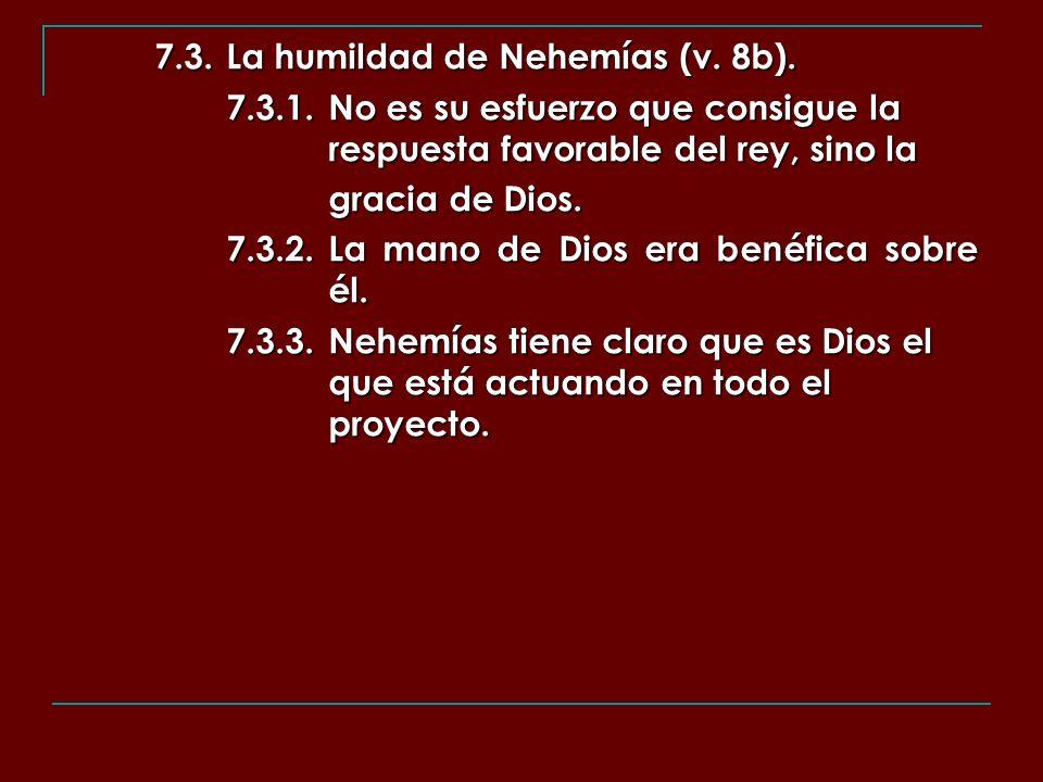 7.3. La humildad de Nehemías (v. 8b).