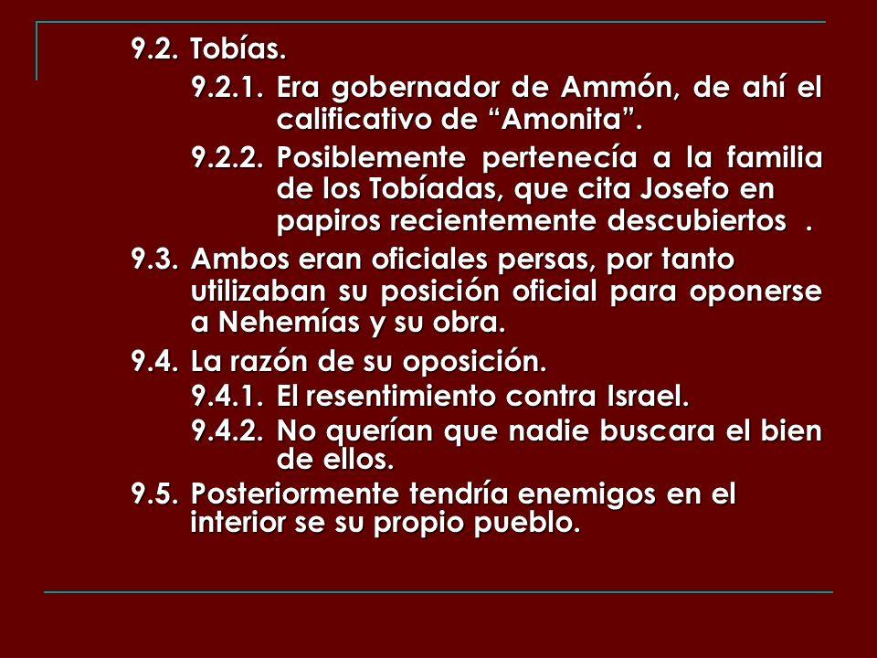 9.2. Tobías. 9.2.1. Era gobernador de Ammón, de ahí el calificativo de Amonita .