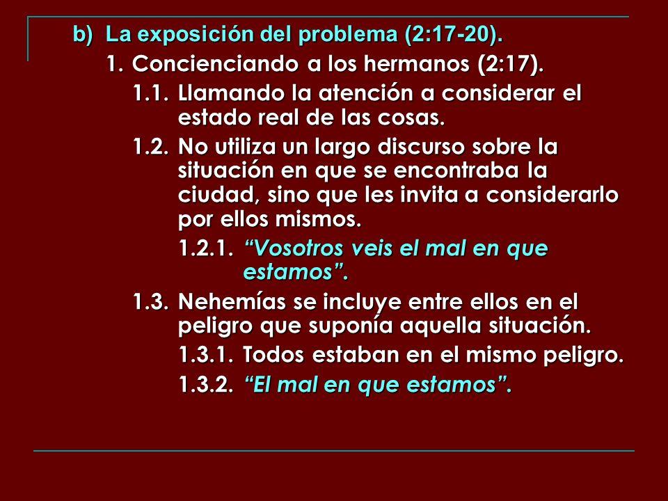 b) La exposición del problema (2:17-20).