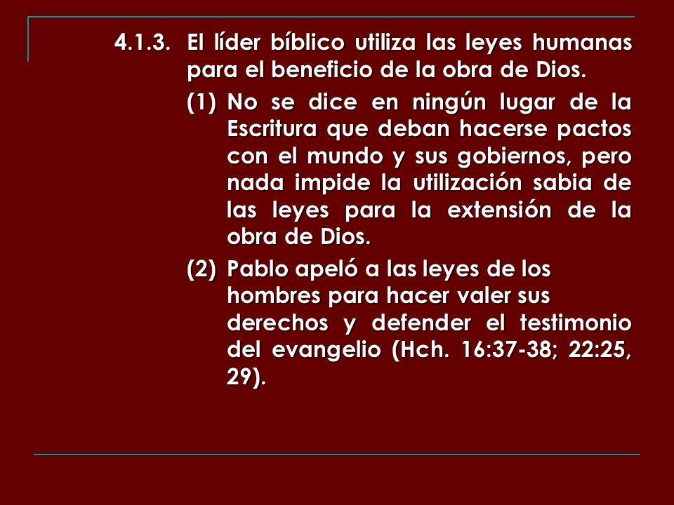 4. 1. 3. El líder bíblico utiliza las leyes humanas