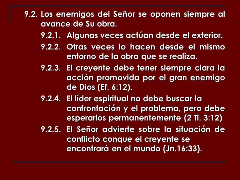 9.2. Los enemigos del Señor se oponen siempre al avance de Su obra.