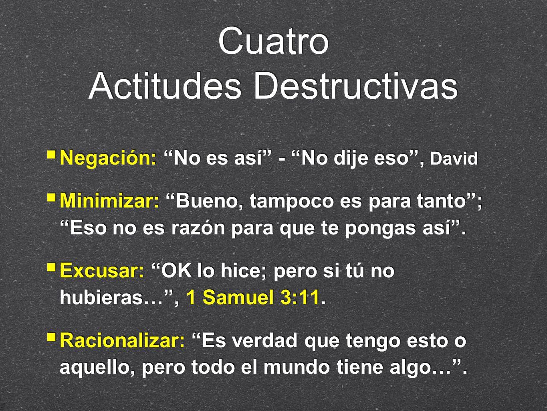 Cuatro Actitudes Destructivas
