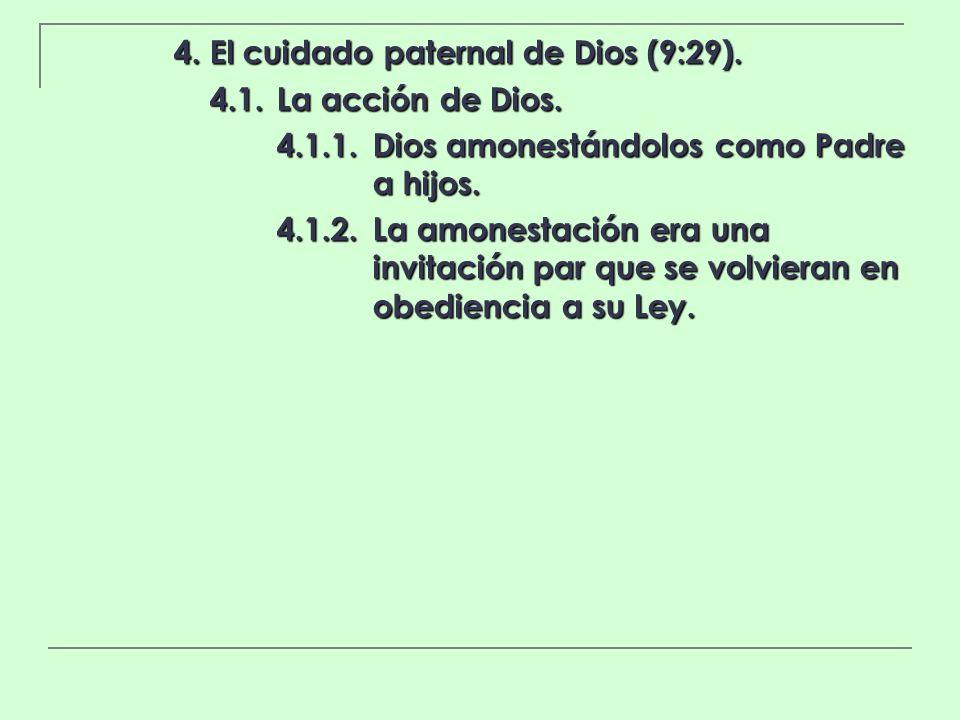 4. El cuidado paternal de Dios (9:29).
