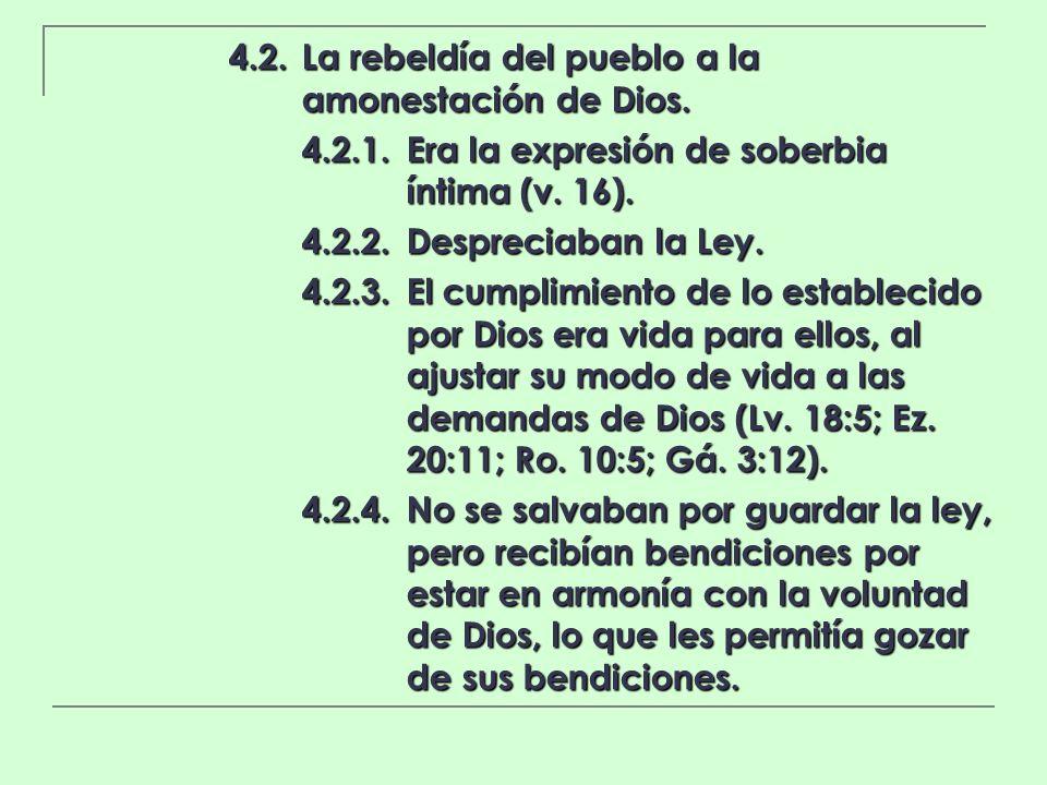 4.2. La rebeldía del pueblo a la amonestación de Dios.