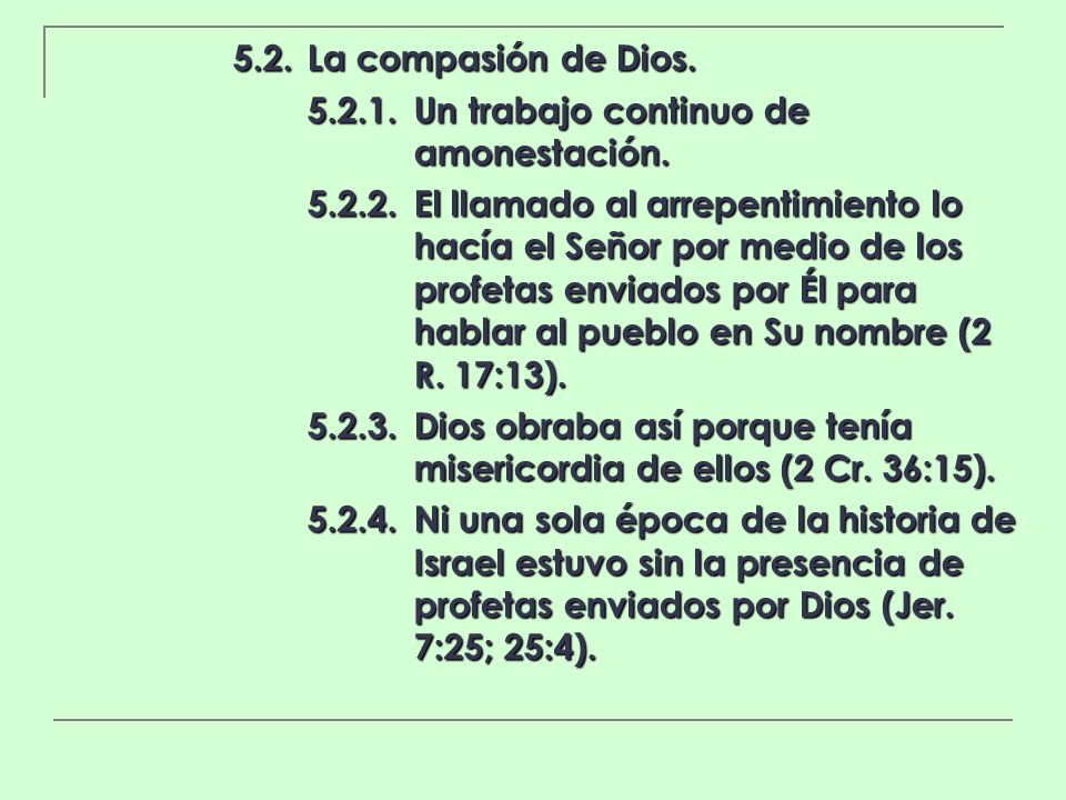 5.2. La compasión de Dios. 5.2.1. Un trabajo continuo de amonestación.