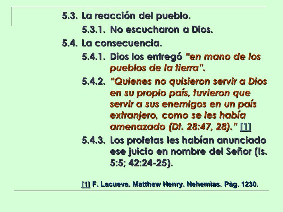 5.4.1. Dios los entregó en mano de los pueblos de la tierra .