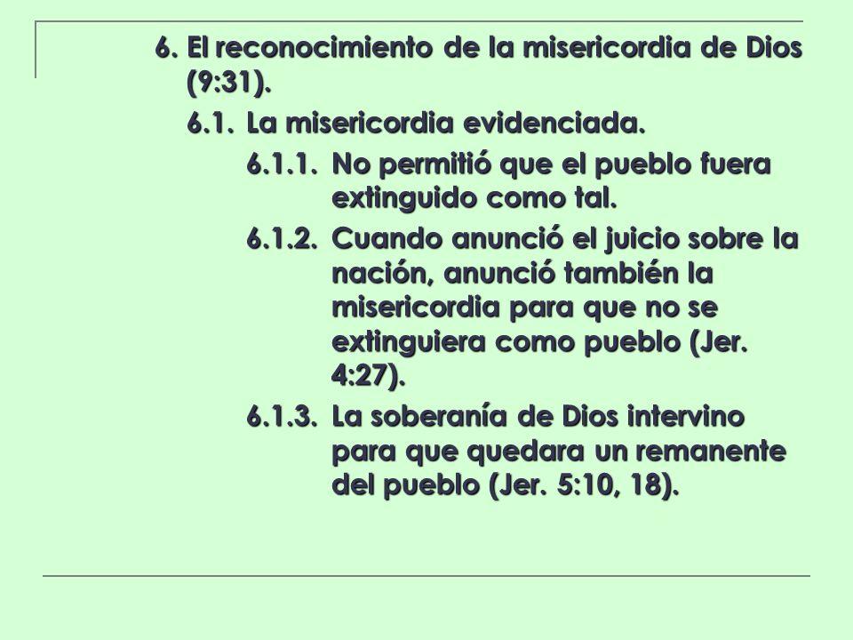 6. El reconocimiento de la misericordia de Dios (9:31).