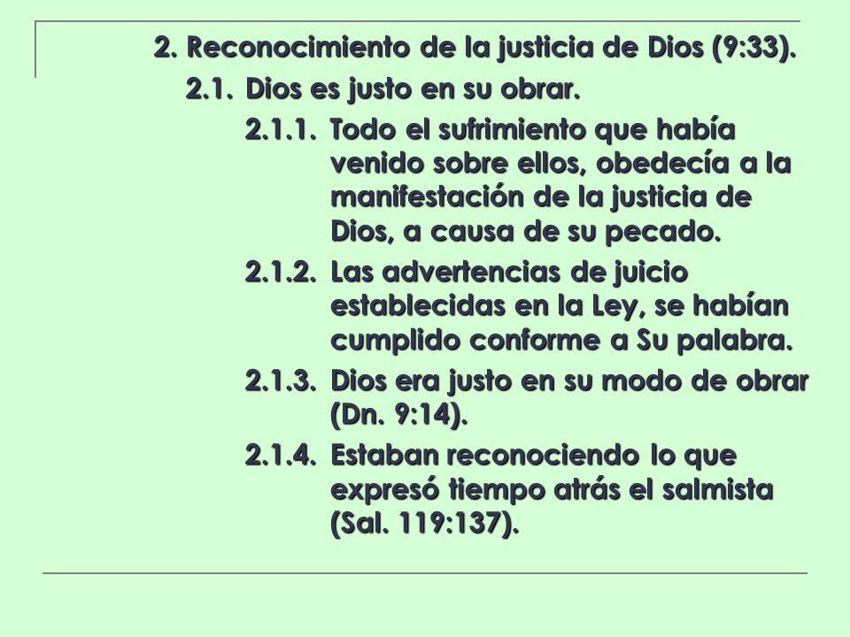 2. Reconocimiento de la justicia de Dios (9:33).