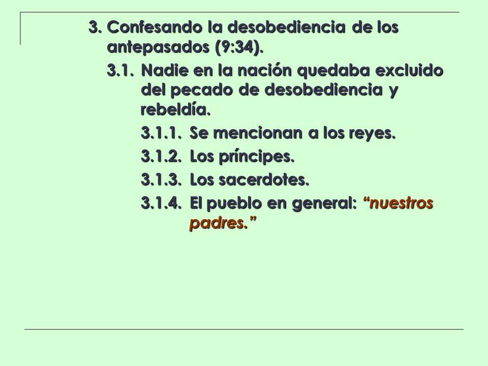3. Confesando la desobediencia de los antepasados (9:34).