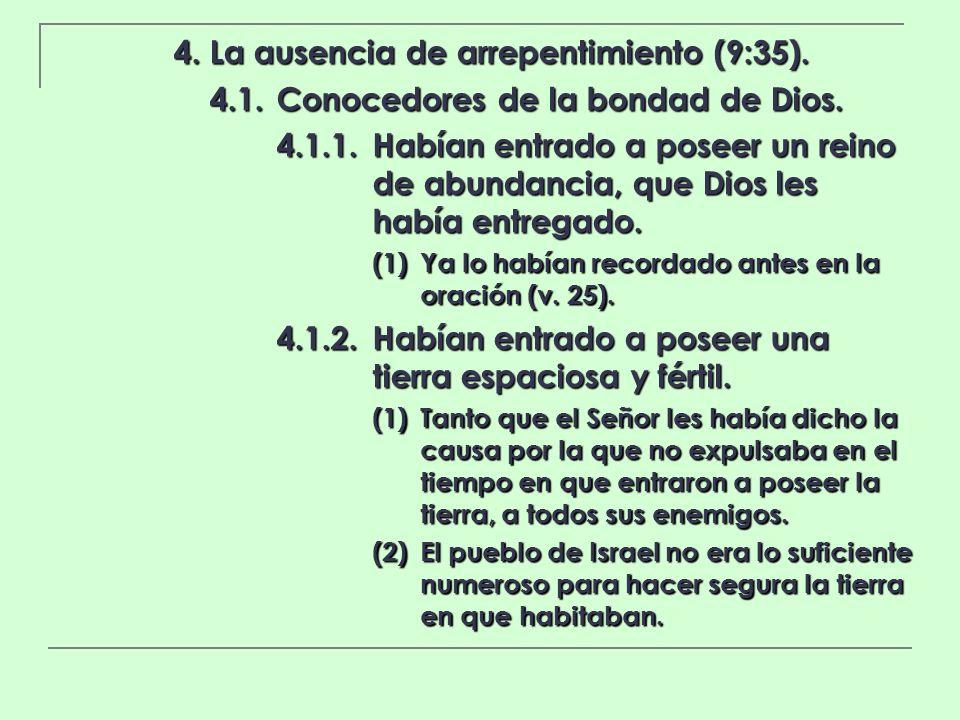 4. La ausencia de arrepentimiento (9:35).