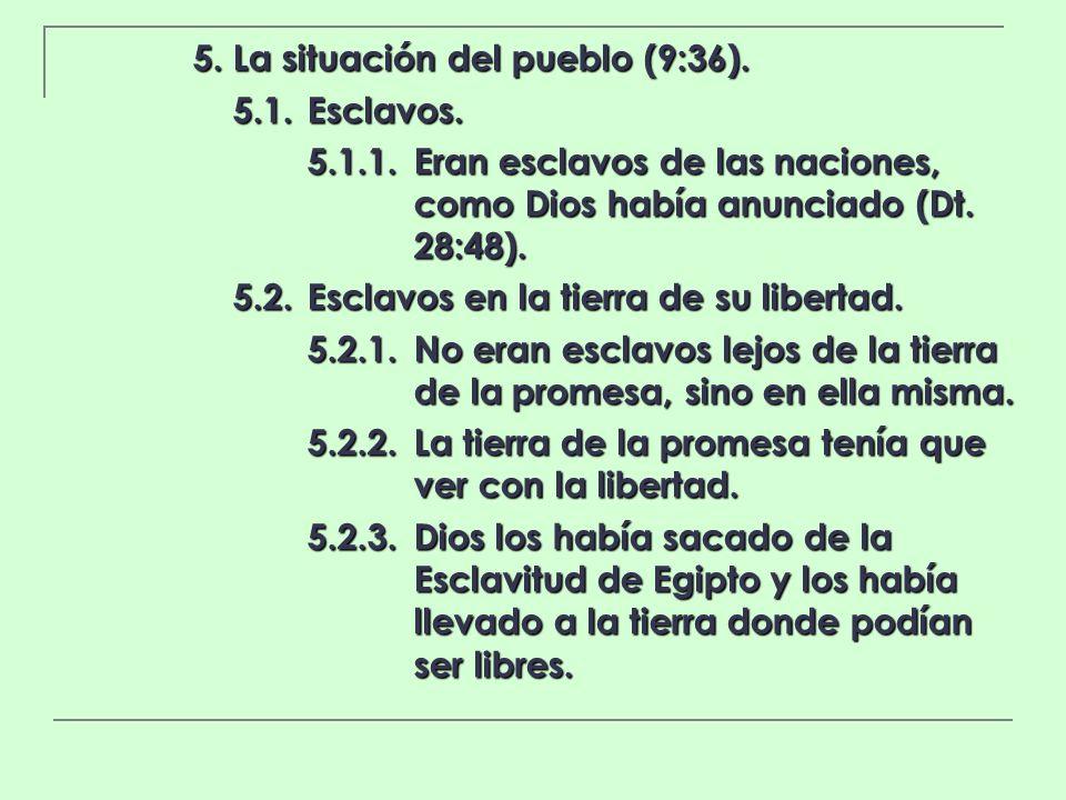 5. La situación del pueblo (9:36).