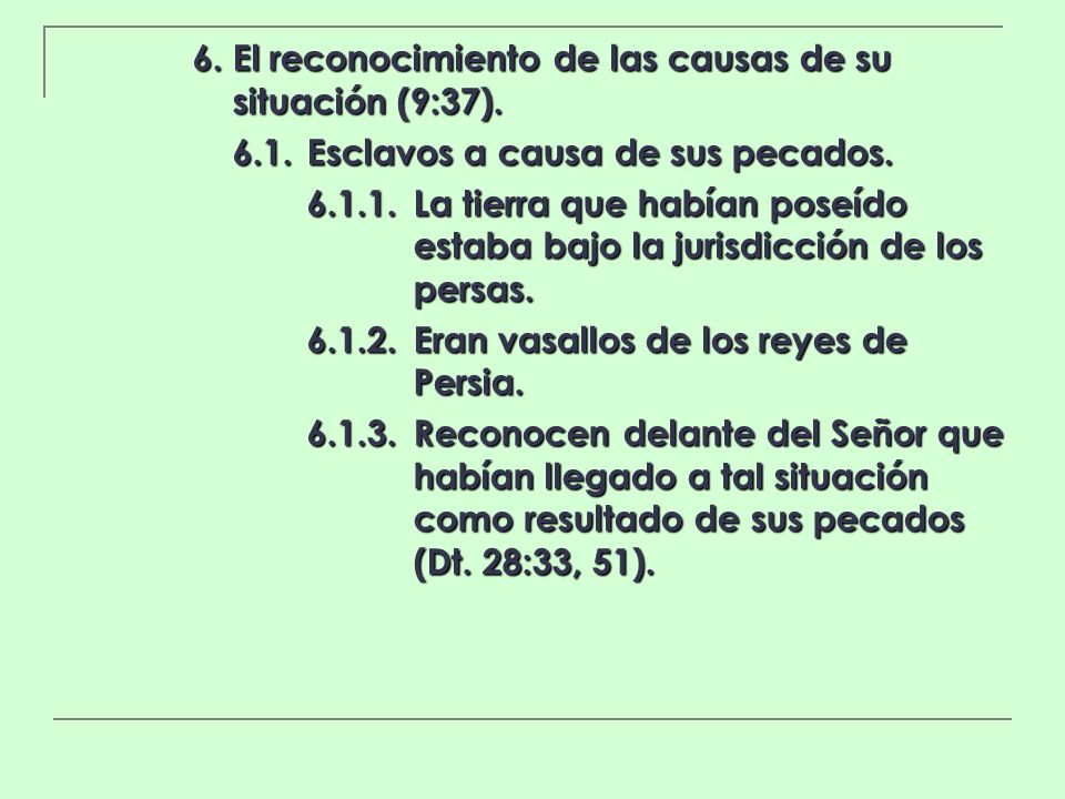 6. El reconocimiento de las causas de su situación (9:37).
