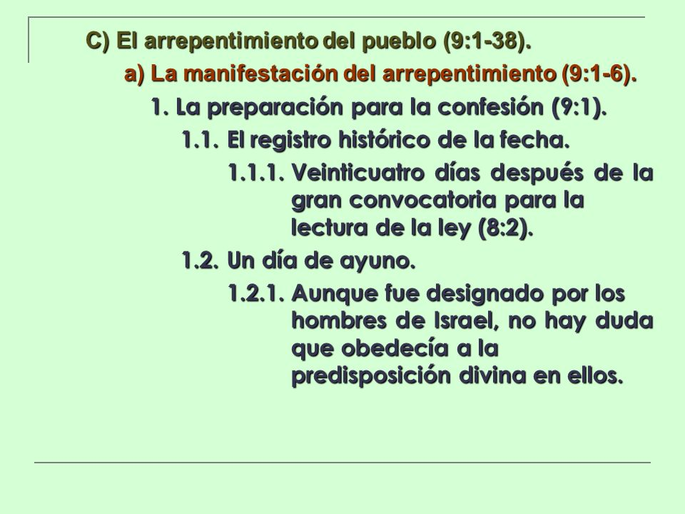 C) El arrepentimiento del pueblo (9:1-38).