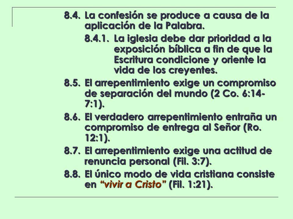 8.4. La confesión se produce a causa de la aplicación de la Palabra.