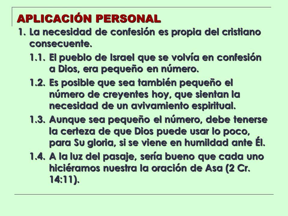 APLICACIÓN PERSONAL 1. La necesidad de confesión es propia del cristiano consecuente.