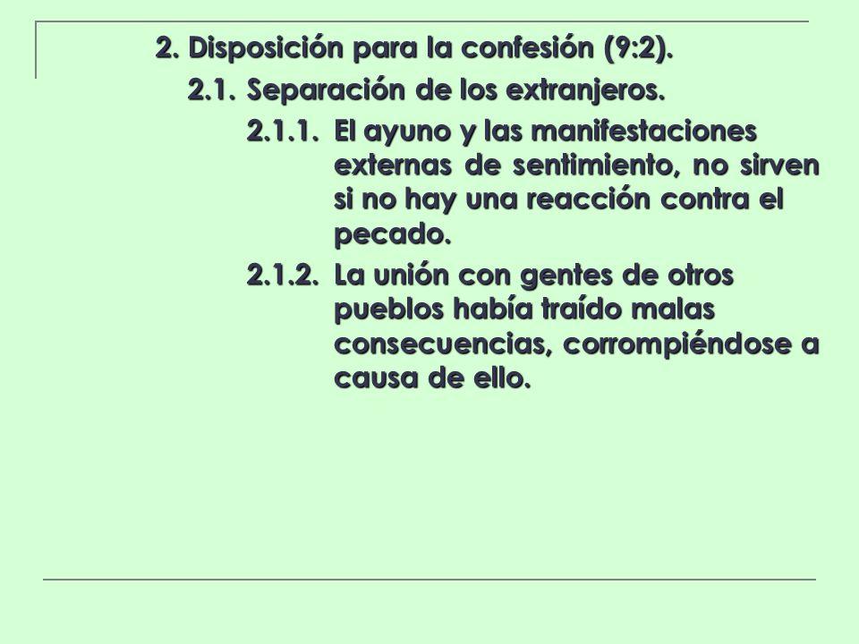 2. Disposición para la confesión (9:2).