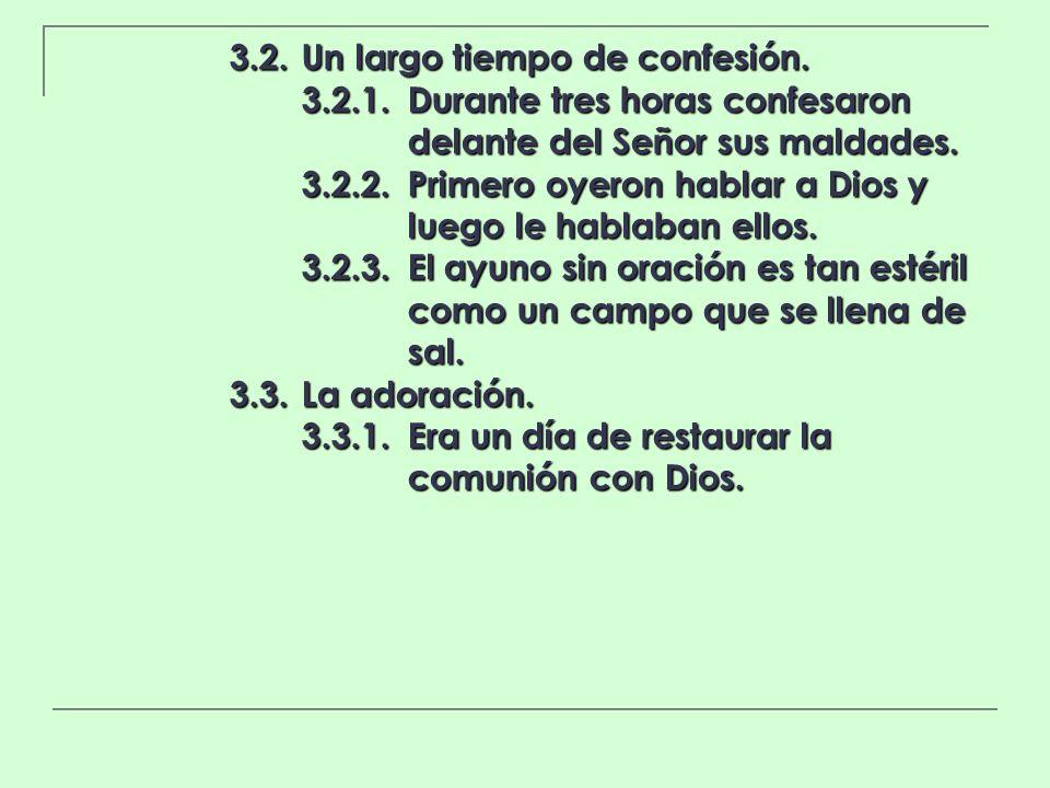 3.2. Un largo tiempo de confesión.