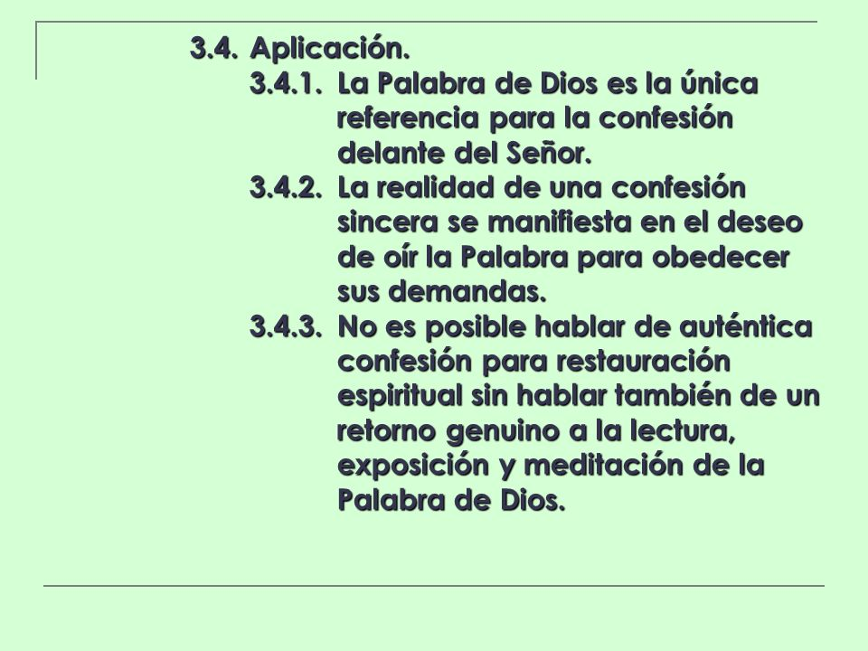 3.4. Aplicación. 3.4.1. La Palabra de Dios es la única referencia para la confesión delante del Señor.