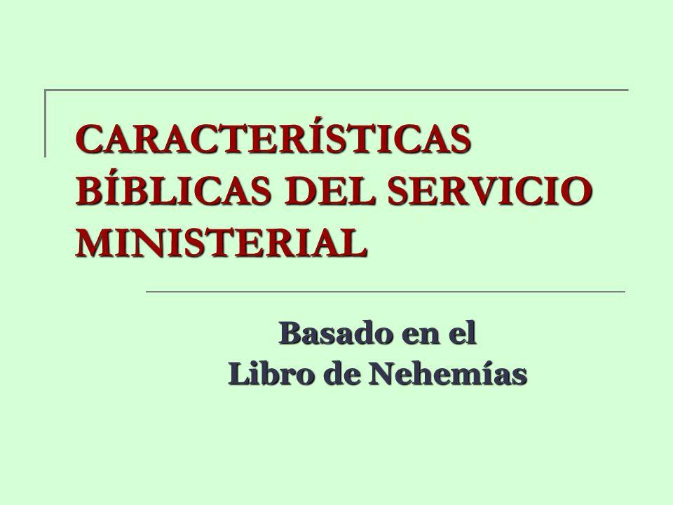 CARACTERÍSTICAS BÍBLICAS DEL SERVICIO MINISTERIAL