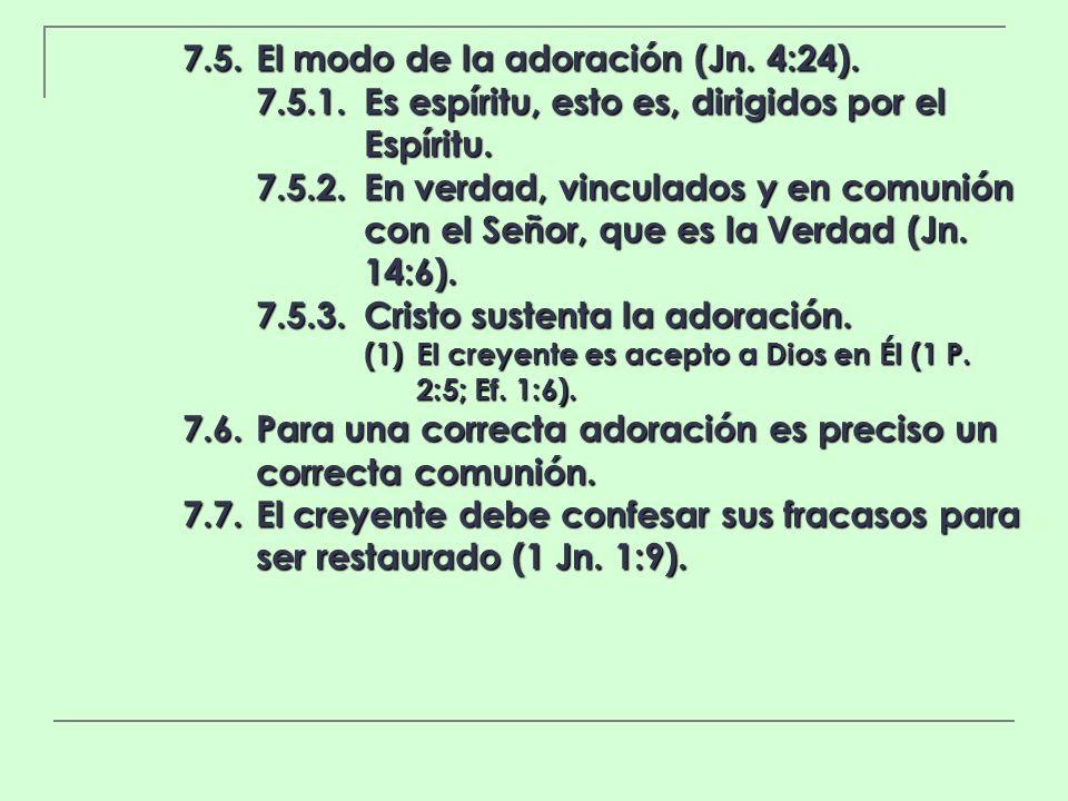 7.5. El modo de la adoración (Jn. 4:24).