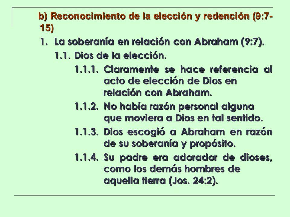 b) Reconocimiento de la elección y redención (9:7-15)