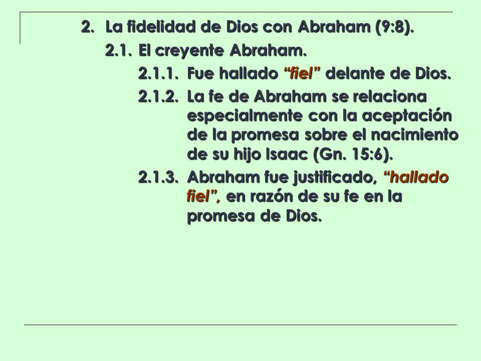 2. La fidelidad de Dios con Abraham (9:8).