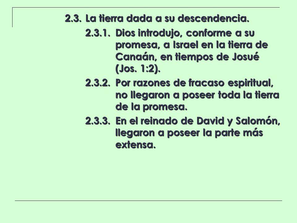2.3. La tierra dada a su descendencia.