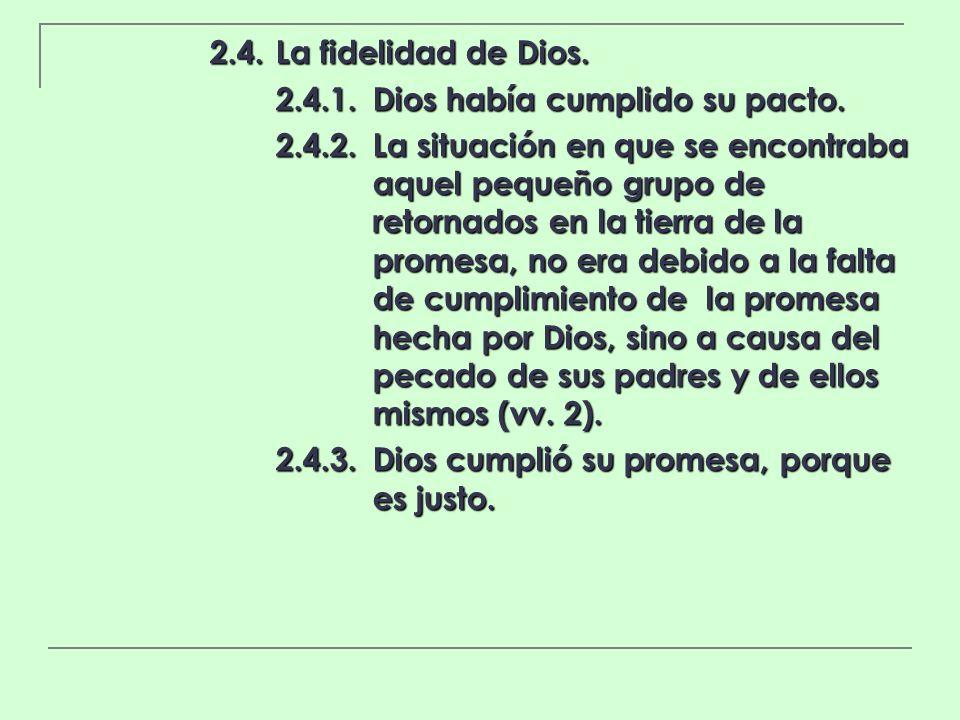 2.4. La fidelidad de Dios. 2.4.1. Dios había cumplido su pacto.